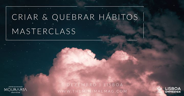 Masterclass Criar Hábitos, Quebrar Hábitos | Esgotado