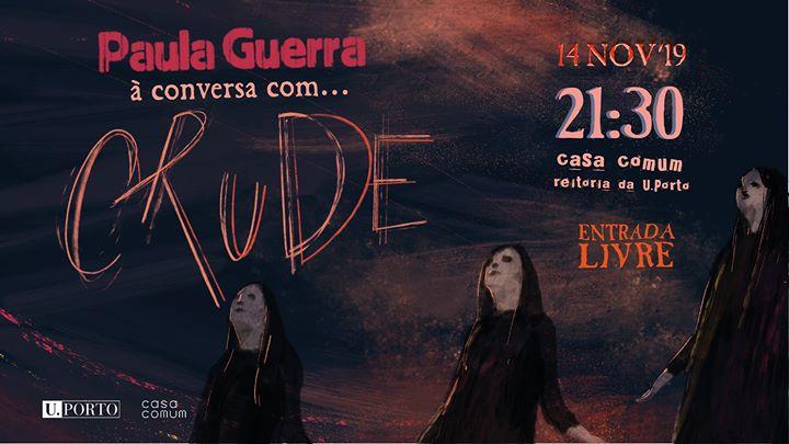 Paula Guerra à Conversa com CruDE