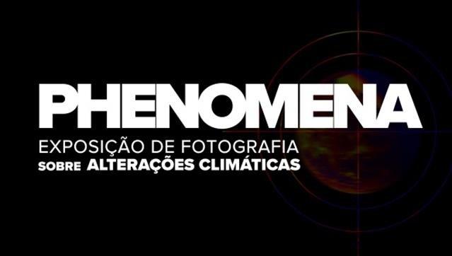Phenomena - Exposição de fotografia sobre alterações climáticas