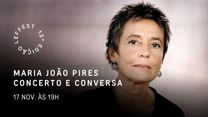Maria João Pires: Concerto e Conversa | Leffest'19