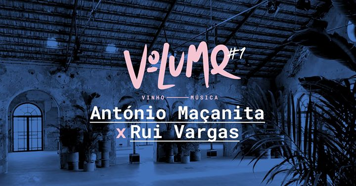 Volume: António Maçanita X Rui Vargas
