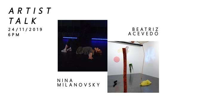 Artists Talk | Nina Milanovsky & Beatriz Acevedo