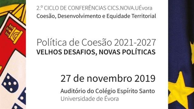 """Ciclo de Conferências CICS.NOVA.UÉvora """"Coesão, Desenvolvimento e Equidade Territorial"""""""