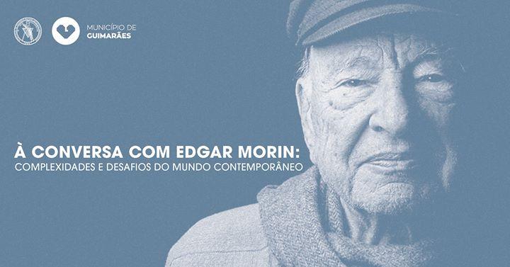 À conversa com Edgar Morin