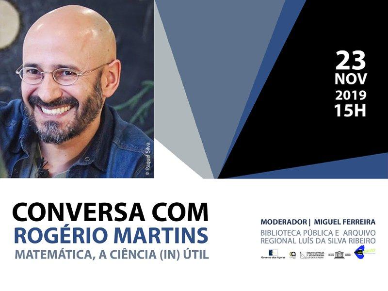 """Conversa com Rogério Martins """"Matemática, a ciência (in)útil"""""""