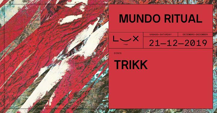 Mundo Ritual: Trikk