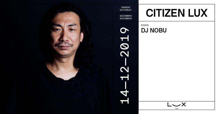 Citizen Lux: DJ Nobu x Dexter & Twofold
