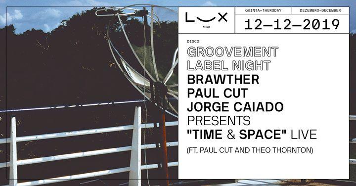 Groovement Label Night: Brawther x Paul Cut x Jorge Caiado live