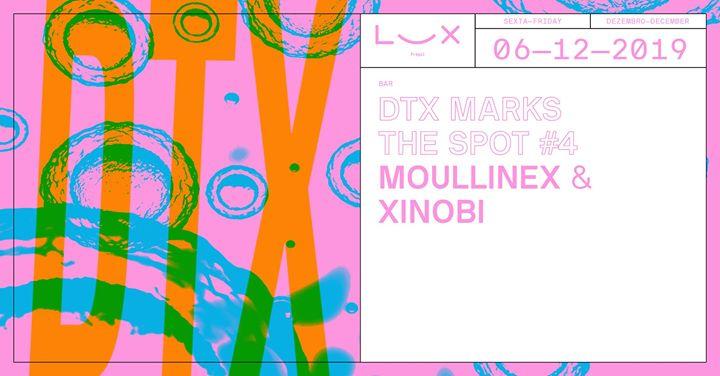 DTX Marks the Spot #4 | Moullinex & Xinobi