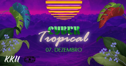 Kebraku Cyber Tropical
