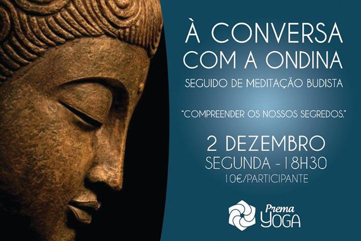 À Conversa com a Ondina, seguido de Meditação Budista.