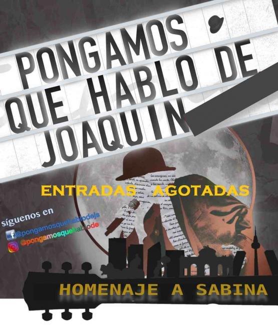 PONGAMOS QUE HABLO DE JOAQUIN
