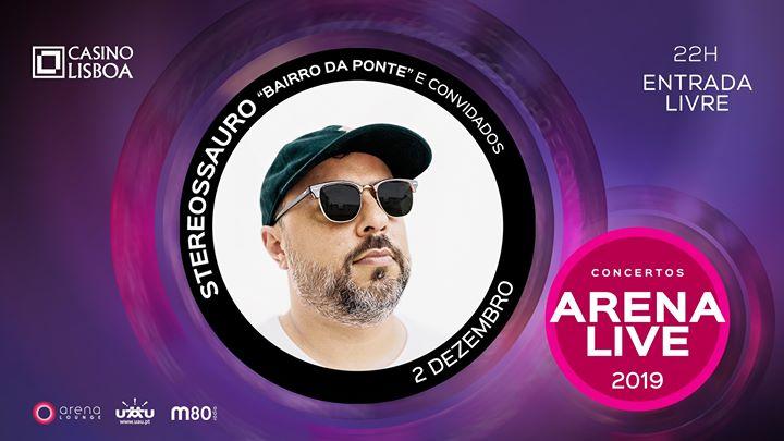 Stereossauro 'Bairro da Ponte'   Concertos Arena Live 2019