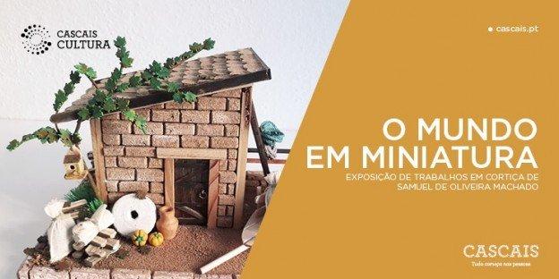 O Mundo em Miniatura | Exposição de Trabalhos em Cortiça de Samuel de Oliveira Machado