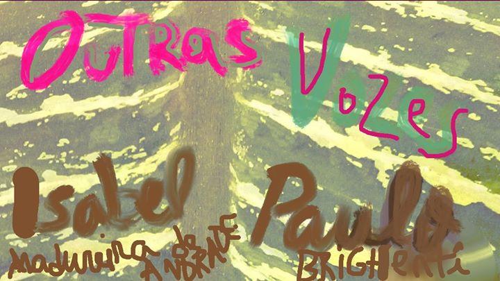 Outras Vozes / Isabel Madureira Andrade e Paulo Brighenti