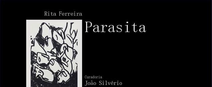 Opening | Parasita - Rita Ferreira