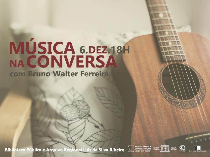 """""""Música na Conversa"""" com Bruno Walter Ferreira"""