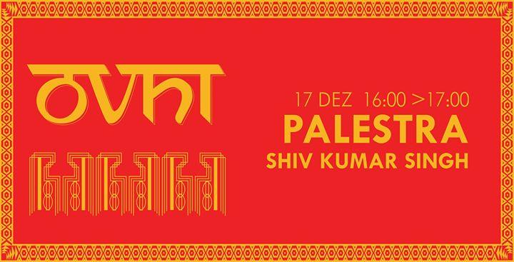 Palestra - Shiv Kumar Singh