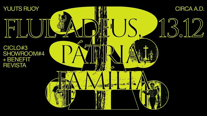 CICLO # 3 ADEUS, Pátria, Família | Showroom Yuuts Ruoy + Benefit
