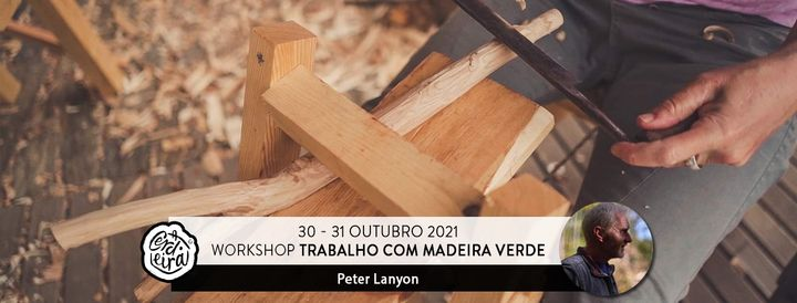 Workshop 'Trabalhar Madeira Verde' | Introduction to Green wood