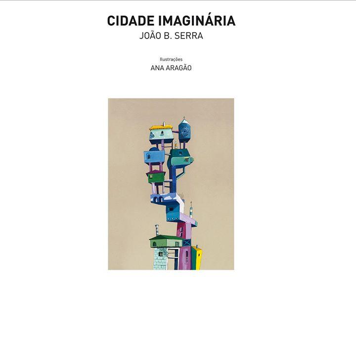Lançamento do livro «Cidade Imaginária» de João B. Serra