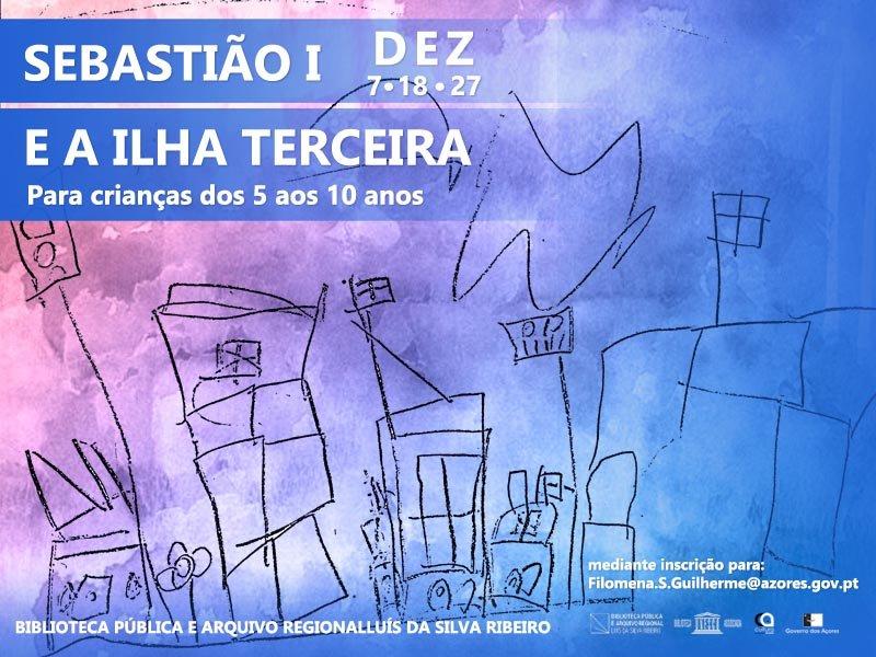 """Sebastião I e a ilha Terceira"""
