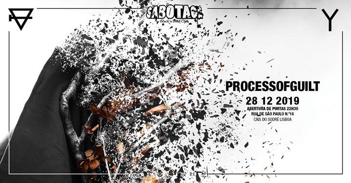 Process of Guilt | Sabotage Club