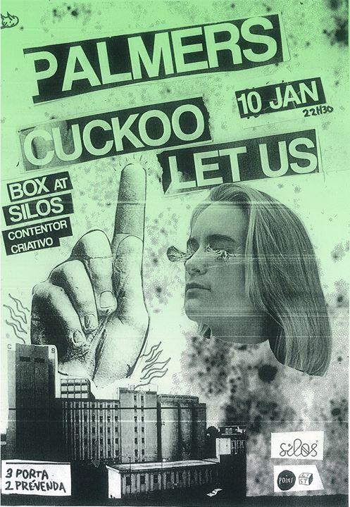 Palmers + Cuckoo Let Us nos Silos dia 10 de Janeiro