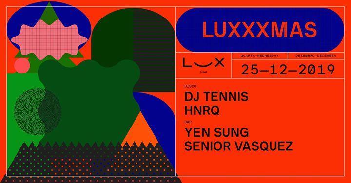 Luxxxmas: DJ Tennis x HNRQ x Yen Sung x Senior Vasquez