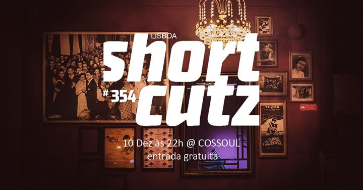 Shortcutz Lisboa - Sessão #354