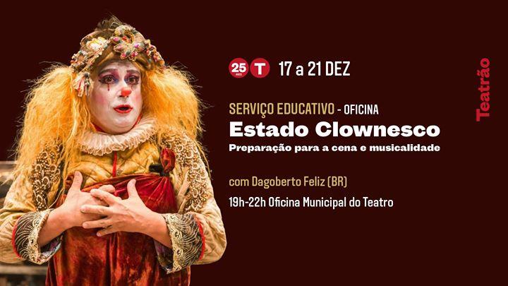 Estado Clownesco - Oficina com Dagoberto Feliz (BR)