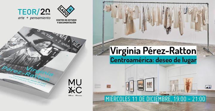 """Presentación y Brindis - """"Virginia Pérez-Ratton. Centroamérica:"""