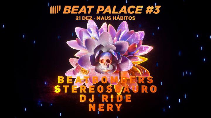 Beat Palace #3: Beatbombers, Stereossauro, Dj Ride & Nery