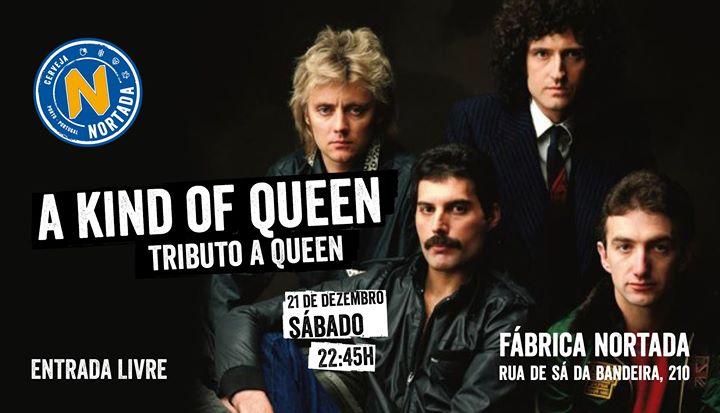 A Kind Of Queen - Fábrica Nortada