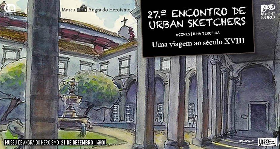 27.º Encontro dos Urban Sketchers Açores  | Ilha Terceira Viagem ao Século XVIII