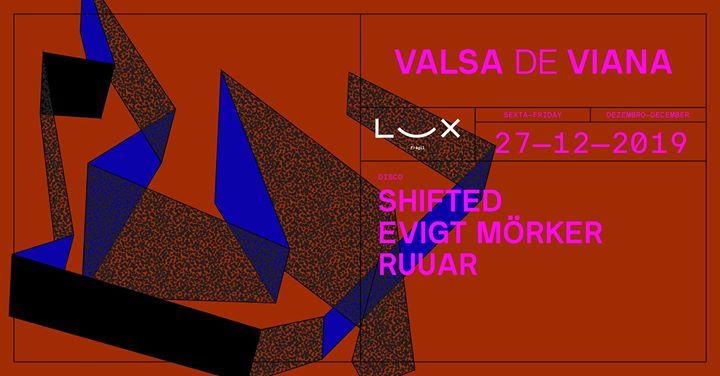 Valsa De Viana: Shifted x Evigt Mörker x Ruuar