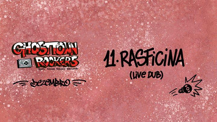 Ghosttown Rockers sessions // 11 DEZ // Rasficina (live dub)