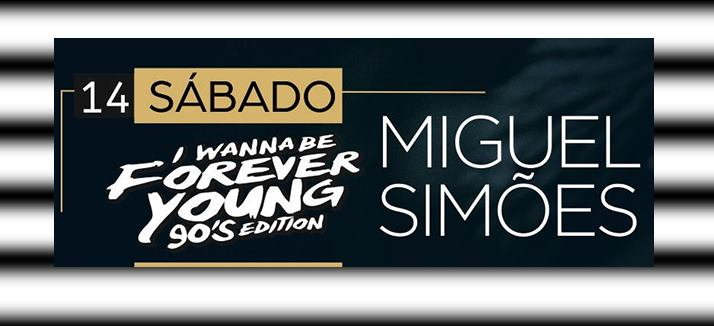 Miguel Simões | I WANNA Be Forever YOUNG - 90's Edition