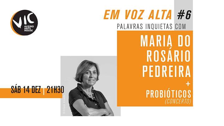 EmVozAlta #6 // Maria do Rosário Pedreira + Probióticos