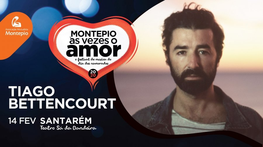 Tiago Bettencourt | Montepio às vezes o amor