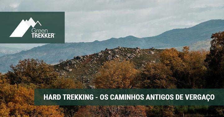 Hard Trekking - Os caminhos antigos de Vergaço