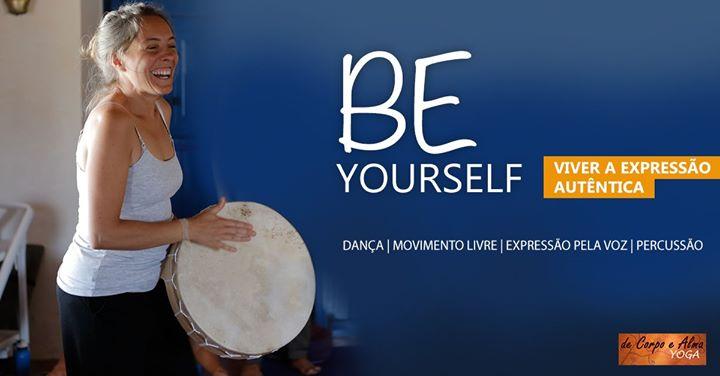 Be Yourself | Dança, Movimento Livre, Voz, Percussão