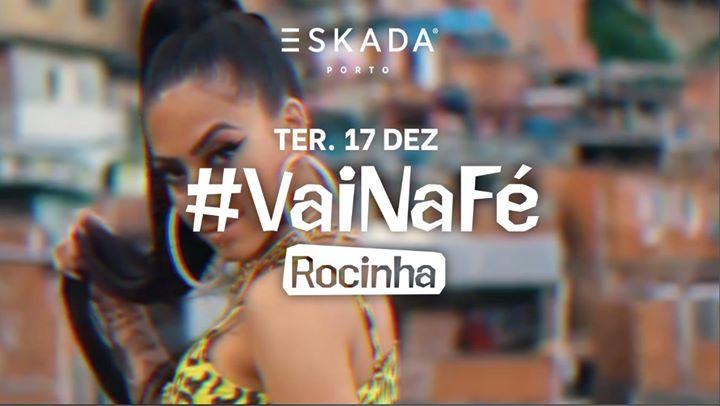 VaiNaFé - A Rocinha | TERÇA 17 Dezembro - Eskada Porto