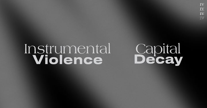 Instrumental Violence X Capital Decay