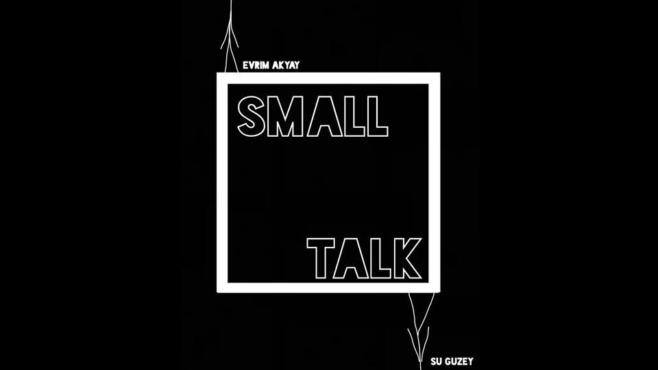 """SU GÜZEY & EVRIM AKYAY   """"Small Talk"""""""