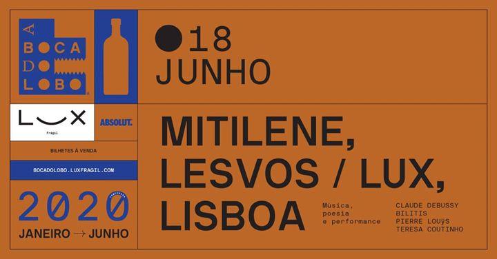 A Boca Do Lobo: Mitiline, Lesvos / Lux, Lisboa