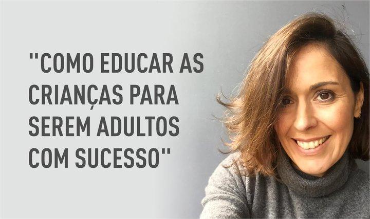 """Workshop """"Como educar as crianças para serem adultos com sucesso"""", com Mariana Bacelar"""