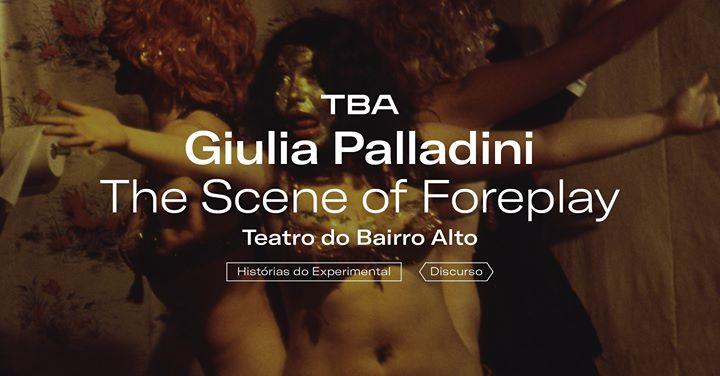 The Scene of Foreplay, Giulia Palladini