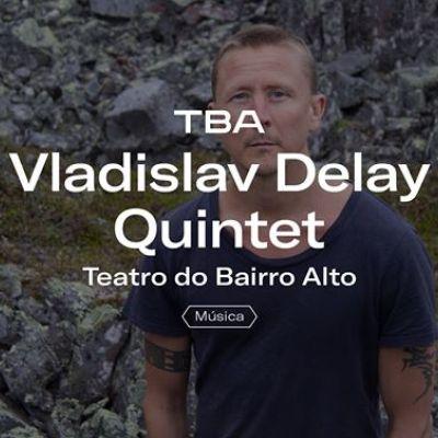 Vladislav Delay Quintet