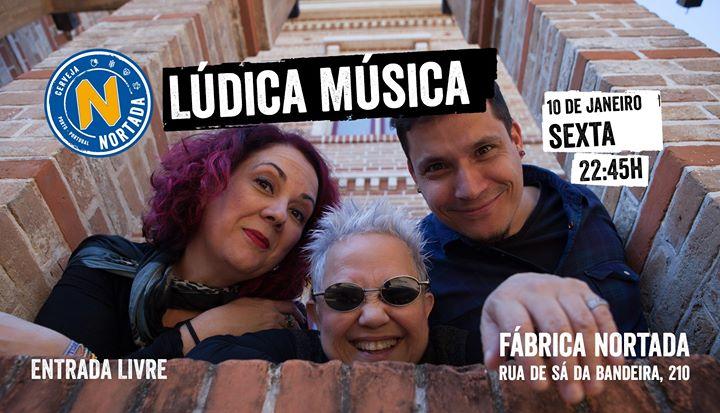 Lúdica Música! - Fábrica Nortada
